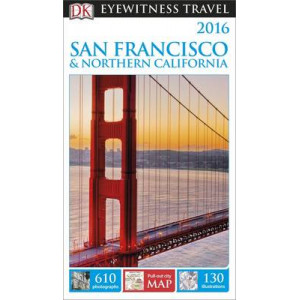 Dk Eyewitness Travel Guide: San Francisco & Northern California 2016