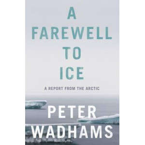 Farewell to Ice: A Report from the Arctic
