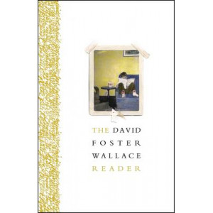 David Foster Wallace Reader, The