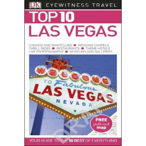 2016 Las Vegas: Eyewitness Top 10 Travel Guide