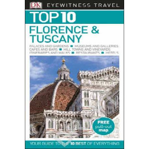 2016 Florence and Tuscany: Eyewitness Top 10 Travel Guide