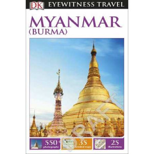 2016 Myanmar/Burma: Eyewitness Travel Guide