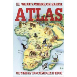 What's Where on Earth? Atlas: The World as You've Never Seen it Before
