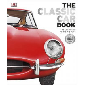 Classic Car Book: The Definitive Visual History