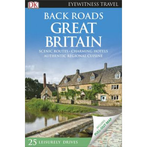 Back Roads Great Britain 2016: DK Eyewitness Travel Guide