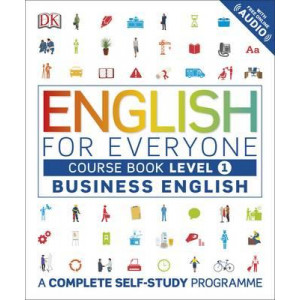 English for Everyone: A Complete Self Study Programme: Level 1: Business English Course Book