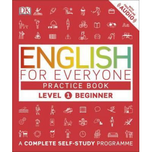 English for Everyone Practice Book Level 1 Beginner: A Complete Self-Study Programme