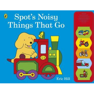 Spot's Noisy Things That Go BOARD BOOK