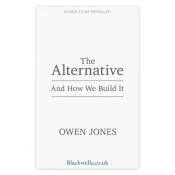 Alternative: And How We Build It, The