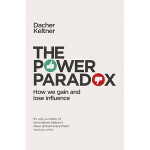 Power Paradox: How We Gain and Lose Influence
