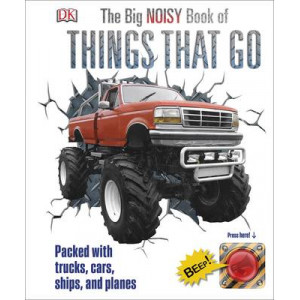 Big Noisy Book of Things That Go