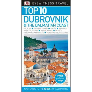 Dubrovnik & The Dalmatian Coast DK Eyewitness Top 10 Travel Guide