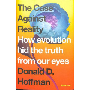 Case Against Reality, The