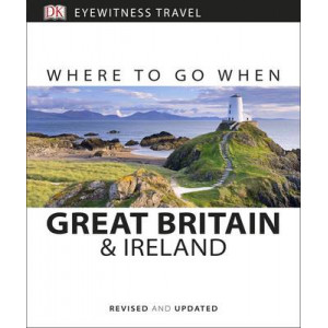 2016 Great Britain and Ireland: Eyewitness Travel Guide Where to Go When
