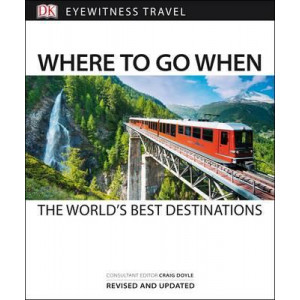 Where to Go When: The World's Best Destinations