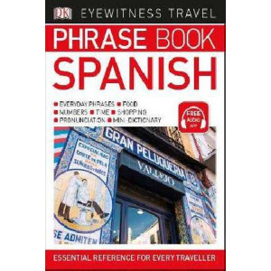 Eyewitness Travel Phrase Book Spanish: Essential Reference for Every Traveller