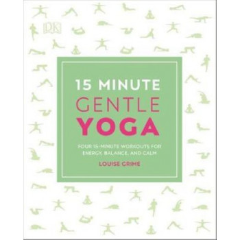 15-Minute Gentle Yoga: Four 15-Minute Workouts for Energy, Balance, and Calm