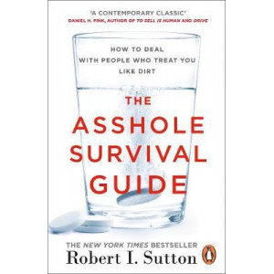 Asshole Survival Guide: How to Deal with People Who Treat You Like Dirt