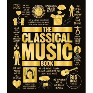 Classical Music Book: Big Ideas Simply Explained