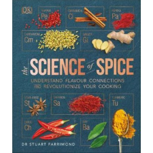 Science of Spice: Understand Flavour Connections and Revolutionize your Cooking