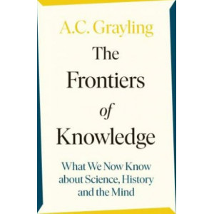 Frontiers of Knowledge: What We Know About Science, History and The Mind