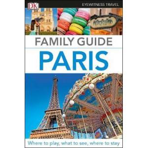 DK Eyewitness Travel Family Guide Paris
