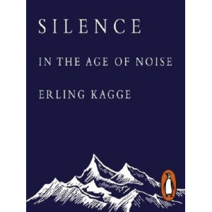 Silence: In the Age of Noise