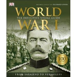 World War I: The Definitive Visual Guide
