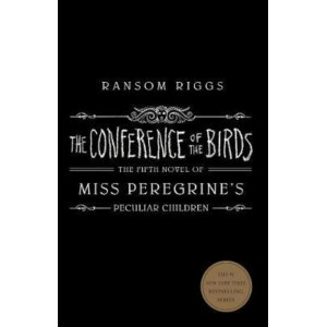 Conference of the Birds: Miss Peregrine's Peculiar Children, The