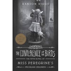 Conference of the Birds: Miss Peregrine's Peculiar Children