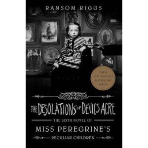 Desolations of Devil's Acre, The: Miss Peregrine's Peculiar Children
