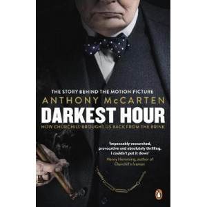 Darkest Hour: How Churchill Brought us Back from the Brink Film Tie-In
