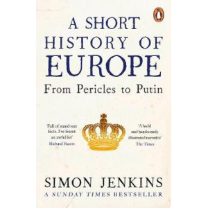 Short History of Europe: From Pericles to Putin, A