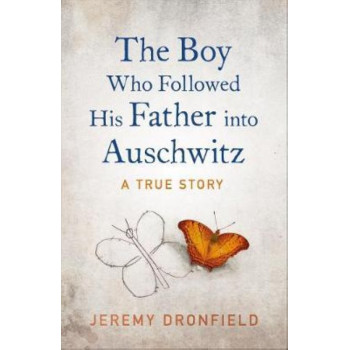 Boy Who Followed His Father into Auschwitz, The