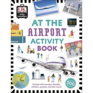 At the Airport Activity Book: Includes more than 300 Stickers