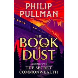 Secret Commonwealth, The: The Book of Dust Volume Two