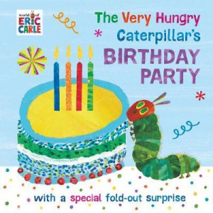 Very Hungry Caterpillar's Birthday Party, The