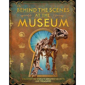 Behind the Scenes at the Museum: Your Access-All-Areas Guide to the World's Most Amazing Museums