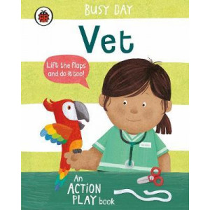 Busy Day: Vet: An action play book