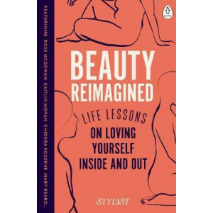 Beauty Reimagined: Life lessons on loving yourself inside and out