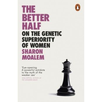 Better Half: On the Genetic Superiority of Women, The