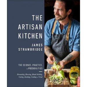 Artisan Kitchen, The: The science, practice and possibilities