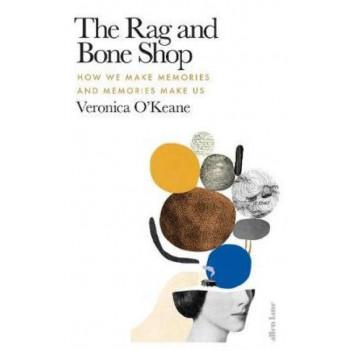 Rag and Bone Shop: How We Make Memories and Memories Make Us, The