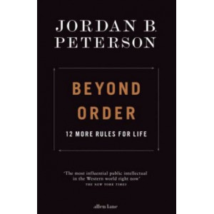 Beyond Order : 12 More Rules for Life