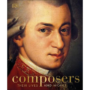 Composers: Their Lives and Works