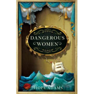 Dangerous Women:  compelling and beautifully written mystery about friendship, secrets and redemption