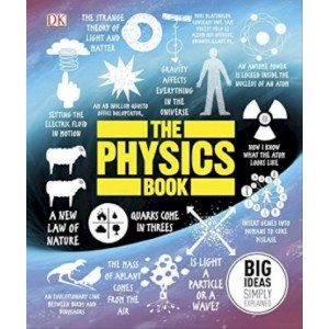 Physics Book: Big Ideas Simply Explained, The