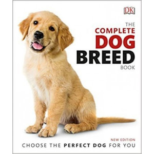 Complete Dog Breed Book: Choose the Perfect Dog For You, The