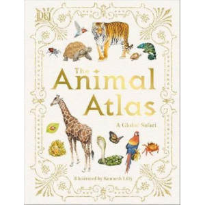 Animal Atlas, The: A Pictorial Guide to the World's Wildlife