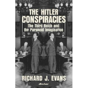 Hitler Conspiracies:  Third Reich and the Paranoid Imagination